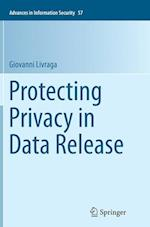 Protecting Privacy in Data Release (Advances in Information Security, nr. 57)