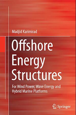 Offshore Energy Structures : For Wind Power, Wave Energy and Hybrid Marine Platforms