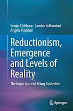 Reductionism, Emergence and Levels of Reality : The Importance of Being Borderline