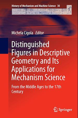 Bog, paperback Distinguished Figures in Descriptive Geometry and its Applications for Mechanism Science af Michela Cigola