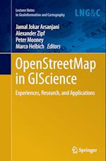 Openstreetmap in Giscience (Lecture Notes in Geoinformation And Cartography)