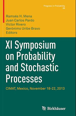 Bog, hæftet XI Symposium on Probability and Stochastic Processes : CIMAT, Mexico, November 18-22, 2013