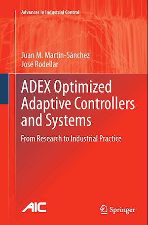 ADEX Optimized Adaptive Controllers and Systems : From Research to Industrial Practice