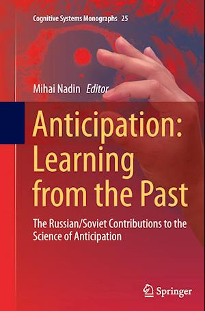Bog, hæftet Anticipation: Learning from the Past : The Russian/Soviet Contributions to the Science of Anticipation