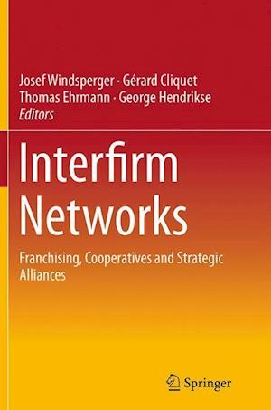 Interfirm Networks : Franchising, Cooperatives and Strategic Alliances