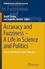 Accuracy and Fuzziness. A Life in Science and Politics (Studies in Fuzziness and Soft Computing, nr. 323)