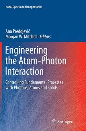 Bog, paperback Engineering the Atom-Photon Interaction af Ana Predojevic