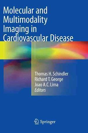 Bog, paperback Molecular and Multimodality Imaging in Cardiovascular Disease af Thomas Hellmut Schindler