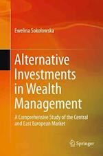 Alternative Investments in Wealth Management : A Comprehensive Study of the Central and East European Market