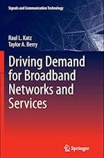 Driving Demand for Broadband Networks and Services (Signals and Communication Technology)