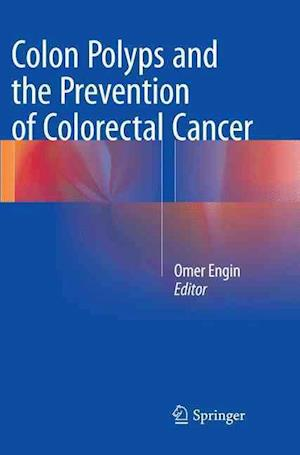 Bog, paperback Colon Polyps and the Prevention of Colorectal Cancer af Omer Engin