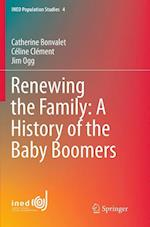 Renewing the Family: A History of the Baby Boomers (Ined Population Studies, nr. 4)