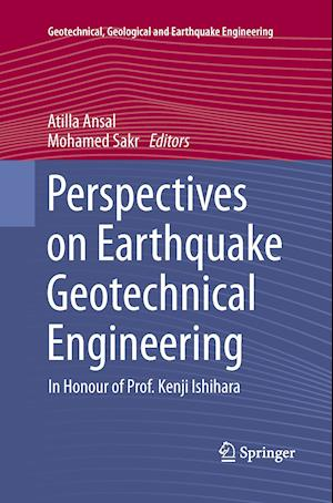 Perspectives on Earthquake Geotechnical Engineering : In Honour of Prof. Kenji Ishihara