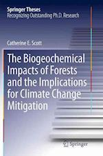 The Biogeochemical Impacts of Forests and the Implications for Climate Change Mitigation (Springer Theses)