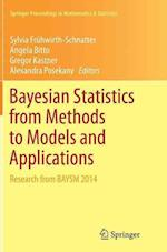 Bayesian Statistics from Methods to Models and Applications (Springer Proceedings in Mathematics and Statistics, nr. 126)