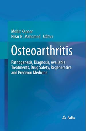 Bog, hæftet Osteoarthritis : Pathogenesis, Diagnosis, Available Treatments, Drug Safety, Regenerative and Precision Medicine