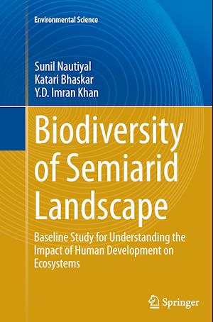 Biodiversity of Semiarid Landscape : Baseline Study for Understanding the Impact of Human Development on Ecosystems