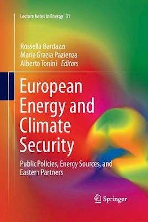 European Energy and Climate Security : Public Policies, Energy Sources, and Eastern Partners