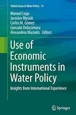 Use of Economic Instruments in Water Policy (Global Issues in Water Policy, nr. 14)