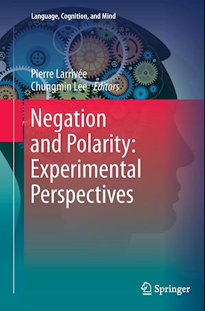 Bog, paperback Negation and Polarity: Experimental Perspectives af Pierre Larrivee