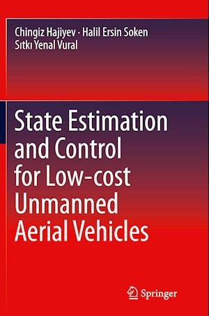 Bog, paperback State Estimation and Control for Low-Cost Unmanned Aerial Vehicles af Chingiz Hajiyev