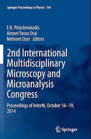 2nd International Multidisciplinary Microscopy and Microanalysis Congress : Proceedings of InterM, October 16-19, 2014