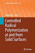 Controlled Radical Polymerization at and from Solid Surfaces (ADVANCES IN POLYMER SCIENCE, nr. 270)