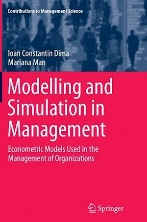 Modelling and Simulation in Management : Econometric Models Used in the Management of Organizations