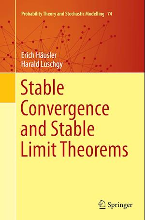 Bog, hæftet Stable Convergence and Stable Limit Theorems af Harald Luschgy, Erich Häusler