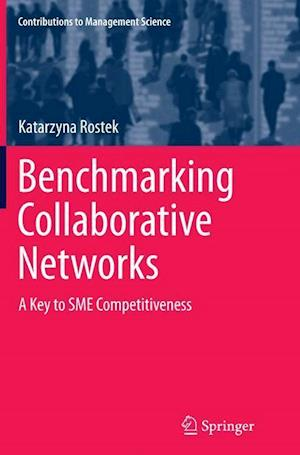 Benchmarking Collaborative Networks : A Key to SME Competitiveness