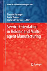 Service Orientation in Holonic and Multi-Agent Manufacturing (Studies in Computational Intelligence, nr. 594)