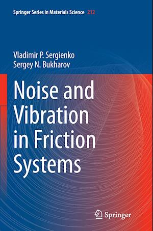 Noise and Vibration in Friction Systems