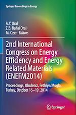 2nd International Congress on Energy Efficiency and Energy Related Materials (Enefm2014) (Springer Proceedings in Energy)
