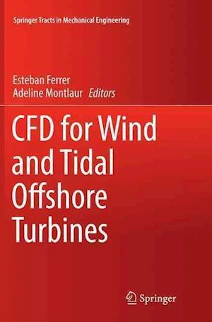 Bog, paperback CFD for Wind and Tidal Offshore Turbines af Esteban Ferrer