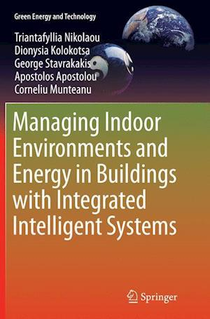 Managing Indoor Environments and Energy in Buildings with Integrated Intelligent Systems