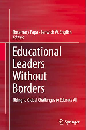 Bog, paperback Educational Leaders Without Borders af Rosemary Papa