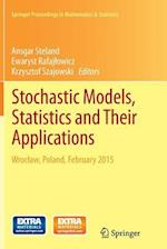 Stochastic Models, Statistics and Their Applications (Springer Proceedings in Mathematics & Statistics, nr. 122)
