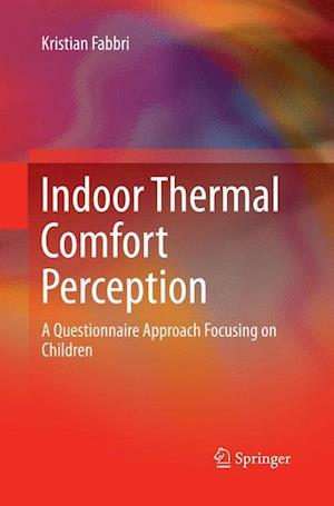 Bog, hæftet Indoor Thermal Comfort Perception : A Questionnaire Approach Focusing on Children af Kristian Fabbri