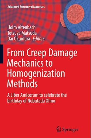Bog, hæftet From Creep Damage Mechanics to Homogenization Methods : A Liber Amicorum to celebrate the birthday of Nobutada Ohno