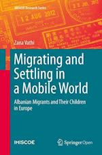 Migrating and Settling in a Mobile World (IMISCOE Research Series)