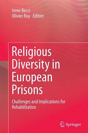 Bog, hæftet Religious Diversity in European Prisons : Challenges and Implications for Rehabilitation