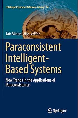 Paraconsistent Intelligent-Based Systems : New Trends in the Applications of Paraconsistency