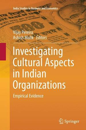 Investigating Cultural Aspects in Indian Organizations : Empirical Evidence
