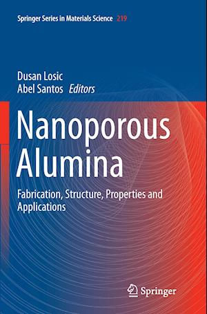 Bog, hæftet Nanoporous Alumina : Fabrication, Structure, Properties and Applications