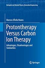 Protontherapy Versus Carbon Ion Therapy (BIOLOGICAL AND MEDICAL PHYSICS, BIOMEDICAL ENGINEERING)