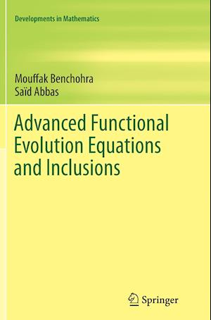 Bog, paperback Advanced Functional Evolution Equations and Inclusions af Said Abbas