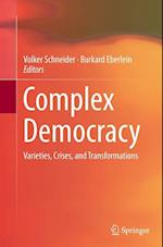 Complex Democracy : Varieties, Crises, and Transformations