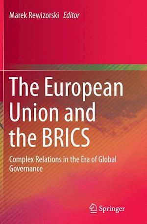 Bog, paperback The European Union and the Brics af Marek Rewizorski