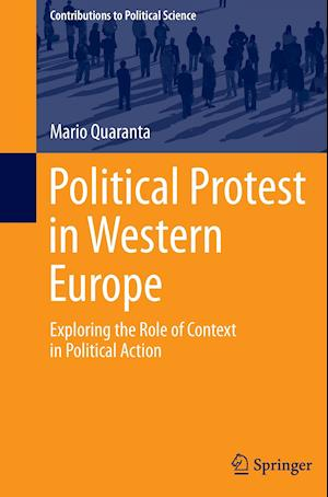 Political Protest in Western Europe : Exploring the Role of Context in Political Action