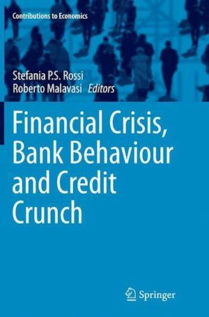 Bog, paperback Financial Crisis, Bank Behaviour and Credit Crunch af Stefania P. S. Rossi
